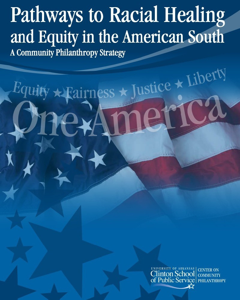 Pathways to Racial Healing and Equity in the American South. A Community Philanthropy Strategy